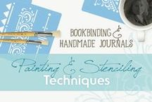 Painting & Stenciling Techniques for Handmade Journals & Bookbinding / Art Journaling | Inspirations | Painting and Stenciling Techniques | Handmade Journals & Bookbinding | Mixed Media