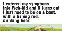 Fishing Humor & Quotes / The Lite Side of Fishing!