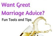 Marriage Advice / Tools and Tips for a Great Marriage