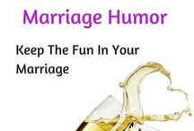 Marriage Humor / Keep the fun in your marriage