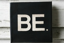 BE / by Gigi Esmilla Howarth
