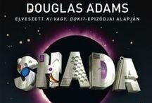 Shada / Információk, inspirációk Gareth Roberts Shada című Doctor Who könyvéhez.