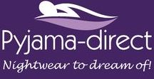 Nightwear To Dream Of! / NIghtwear to Dream Of! is our saying here at Pyjama-direct..... plain and simple! - The rest is for you to decide!
