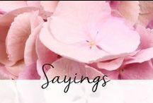 H-H   Sayings / Beautiful sayings - feel free to share!
