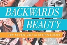 """Naturally Beautiful / Natural beauty, tips, tricks & inspiration, to compliment my book, """"Backwards Beauty: How to Feel Ugly in 10 Simple Steps."""" www.BackwardsBeauty.com"""