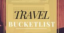 Travel Bucketlist / Bucketlist travel places and activities that will get you excited to start crossing things off.