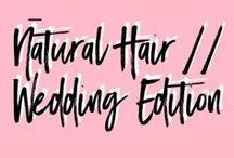 Natural Hair | Wedding Edition / Natural Hair Wedding Inspiration