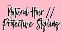 Natural Hair | Protective Styling / Natural Hair Protective Style Inspiration