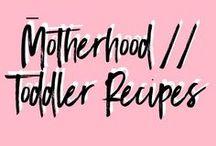 Motherhood | Toddler Recipes