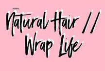 Natural Hair | Wrap Life / Natural Hair Wrap Inspiration