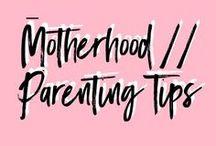 Motherhood | Parenting Tips / Parenting Tips
