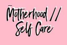 Motherhood | Self Care / Self Care Tips for busy moms!