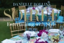 """Soiree Entertaining with Style"" by Danielle Rollins www.DanielleDRollins.com / A peek inside my book, Soiree Entertaining with Style and life! Some behind the scenes peek into creating ""Soiree Entertaining with Style,"" snapshots from my book tour, and posts from my website and blog, www.danielldrollins.com Gracious Living & Stylish Entertaining"
