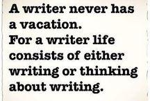 to write is to write is to write... / Good thoughts for my writing life.