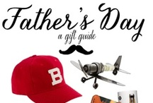 Holidays: Father's Day & Mother's Day / Perfect ideas & inspirations for celebrating with & for the most special people in your life!