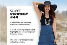 Secret Strategies for Slimming Success / Secret strategies for instant slimming magic & more! Whether you are missy or plus size, we offer tips & tricks to to discover the best you yet. There are strategies to play up your assets, master the focus, and define your best lines.
