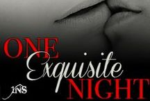 One Exquisite Night / Soon To Be Released From Decadent Publishing / by Annie Anthony