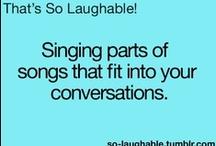 Sing it. / by Rebekah Tuckness