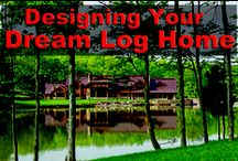 Log Home Planning / Plan for your dream log home.