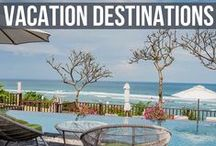 Vacation Destinations / The best vacation destinations around the world