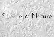Science and nature / All things interesting and wonderful on our planet.