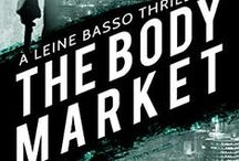 The Body Market / Leine Basso Thriller #3 - Available for pre-order November 2014!