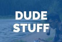 Dude Stuff