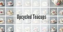 Upcycled Teacups