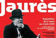 Exposition Jaurès aux Archives Nationales / Exposition présentée par les Archives nationales et la Fondation Jean Jaurès, du 5 mars au 2 juin 2014 à l'hôtel de Soubise (Paris)