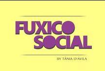 Fuxico Social / Coluna Social por Tânia d´Avila