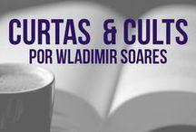 Coluna Curtas & Cults by Wladmir Soares