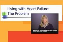 Living with Heart Failure / Living with Heart Failure is a series of videos covering everything from the scope of the problem, how it is diagnosed, causes, medications and therapies, treatment options and more.  the full length videos can be found at mmLearn.org.