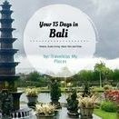 Your 15 Days in Bali / Bali, Indonesia. Is one of the most visited places on the world and in Asia. It´s famous about his Temples, Architecture, religion, meditation, surfing and if you are looking for Paradise.