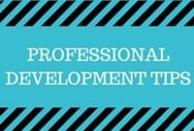 Professional Development Tips / Articles with valuable career advice.
