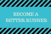 Become a Better Runner / Here's where you can find all sorts of tips for becoming a better runner:  learn about different stretches, nutrition, runner-specific workouts, where to run, and training tips for races!