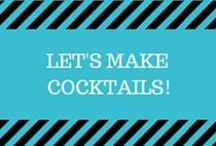 Let's Make Cocktails! / Tasty cocktail recipes including margaritas, mojitos, martinis, and holiday drinks. Also includes nonalcoholic drinks!