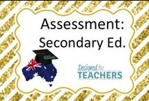 DBT - Secondary Ed. Assessment Resources / Assessment Tools and Guides for Australian Secondary Teachers