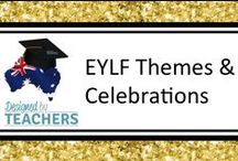 DBT - EYLF Themes & Celebrations / EYLF resources and teaching resources for themed days and celebrations in Australia and our country.