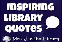 Inspiring Library Quotes / Quotes for teacher-librarians and library media specialists who need a smile, a laugh, or just some inspiration to do what we do every day.