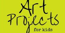 Kids Art / Art projects for kids that let them tap into their creativity while having fun