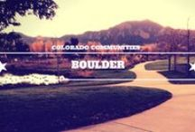 Colorado Communities - Boulder / Great images from Boulder, Colorado! / by RE/MAX Alliance