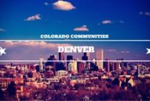 Colorado Communities - Denver / Pictures and places from Denver, Colorado!  / by RE/MAX Alliance