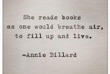 Reading is breathing to me / I have to read. If I don't read, I will surely expire.