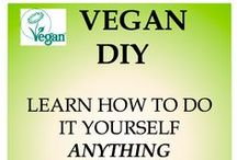 Vegan DIY / Learn How to Do it yourself everything Vegan.