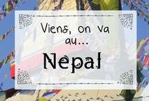 Viens on va au... Népal / Mon séjour au Népal, pardi !