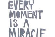 Every Moment is a Miracle