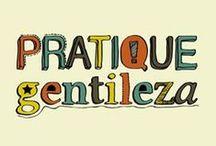 Gentileza! /  Gentileza gera Gentileza! Mude o Mundo,Agradeça e seja mais Feliz!