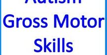 Autism Gross Motor Skills & Motor Planning activities / Activities, exercise and games to help kids and teens with autism to develop their gross motor and motor planning skills and abilities.