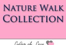 Nature Walk Collection / For those who see the beauty in nature.