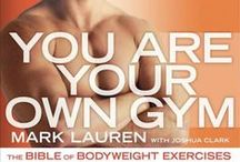 Mark Lauren / Author of You Are Your Own Gym; The Bible of Bodyweight Exercises. Use the body you have to build the body you want!